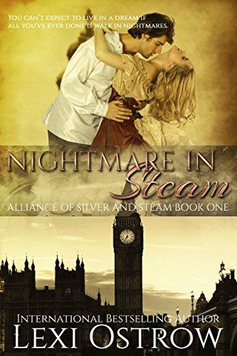 Nightmare in Steam: Alliance of Silver & Steam Book 1 (Alliance of Silver and Steam)