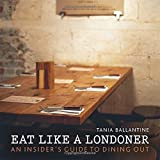 Eat Like a Londoner: An Insider's Guide to Dining Out