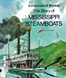 The Story of Mississippi Steamboats, R. Conrad Stein, 0516047264