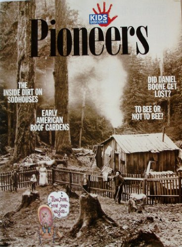 Kids Discover Magazine Pioneers Volume 17 Issue 4 (April 2007)