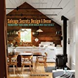img - for Salvage Secrets Design & Decor: Transform Your Home With Reclaimed Materials by Joanne Palmisano (2014-05-20) book / textbook / text book