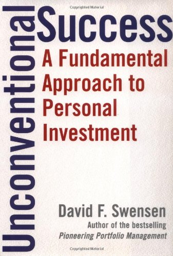 Unconventional Success: A Fundamental Approach to Personal Investment [David F. Swensen] (Tapa Dura)