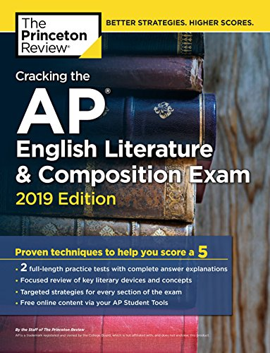 Cracking the AP English Literature & Composition Exam, 2019 Edition: Practice Tests & Proven Techniques to Help You Score a 5 (College Test Preparation) by Princeton Review