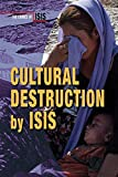 Cultural Destruction by ISIS (Crimes of ISIS)