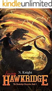 Leaving Hawkridge: A Sword and Sorcery Western (The Hawkridge Chronicles Book 3)
