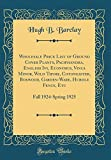 Amazon / Forgotten Books: Wholesale Price List of Ground Cover Plants, Pachysandra, English Ivy, Euonymus, Vinca Minor, Wild Thyme, Cotoneaster, Boxwood, Garden - Ware, Hurdle Fence, Etc Fall 1924 - Spring 1925 Classic Reprint (Hugh B Barclay)