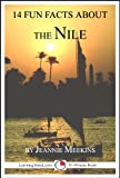 14 Fun Facts About the Nile: A 15-Minute Book (15-Minute Books 85)