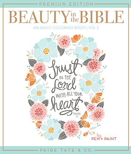 Beauty in the Bible: Adult Coloring Book Volume 2, Premium Edition (Christian Coloring, Bible Journaling and Lettering: Inspirational Gifts) (Bible Verse About Tears Of A Woman)