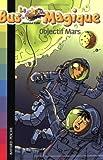Le Bus Magique, Tome 2 : Objectif Mars