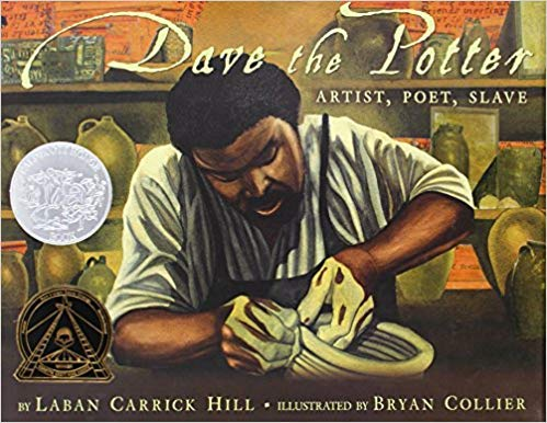 [031610731X] [9780316107310] Dave the Potter: Artist, Poet, Slave- Hardcover (Dave The Potter By Laban Carrick Hill)
