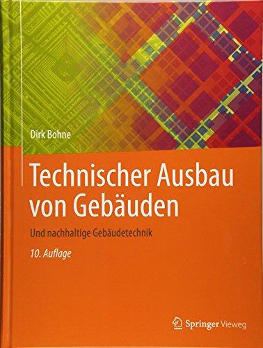 Technischer Ausbau von Gebauden: Und nachhaltige Gebaudetechnik  [Bohne, Dirk] (Tapa Dura)