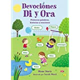 Devociones Di y Ora: Primeras palabras, historias y oraciones (Spanish Edition)