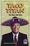 Taco Titan The Glen Bell Story
