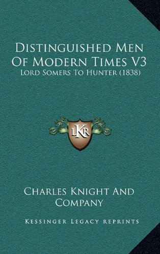 Read Online Distinguished Men Of Modern Times V3: Lord Somers To Hunter (1838) pdf epub
