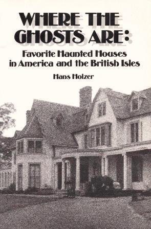 Where the Ghosts Are: Favorite Haunted Houses in America and the British Isles (Best Haunted Houses In Massachusetts)