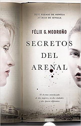 Secretos del Arenal Algaida Literaria - Premio Ateneo De Sevilla: Amazon.es: G. Modroño, Félix: Libros