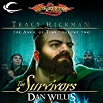 The Survivors: Dragonlance: Tracy Hickman Presents: The Anvil of Time, Book 2 | Dan Willis