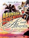 Abundant Adventures with Alberta, Alberta Hanson, 1600347347