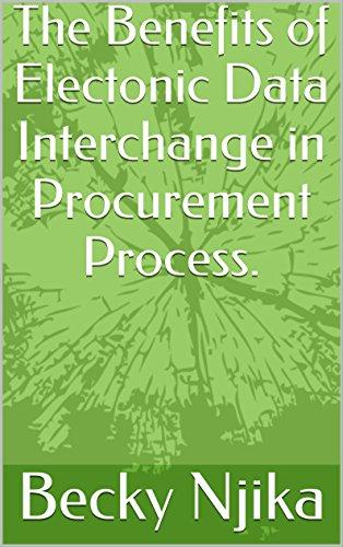 The Benefits of Electonic Data Interchange in Procurement Process.