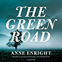 The Green Road Hörbuch von Anne Enright Gesprochen von: Alana Kerr Collins, Lloyd James, Gerard Doyle