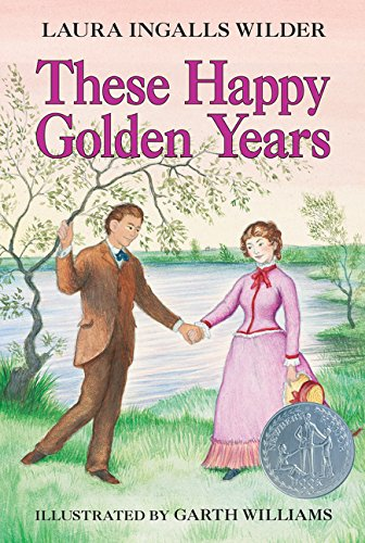 These Happy Golden Years (Little House) (Happy Little Book)