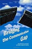 Bridging the Communication Gap: Specification by Example and Agile Acceptance Testing