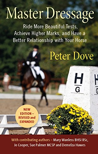 Dressage Test Riding - Master Dressage: Ride more beautiful tests, achieve higher marks and have a better relationship with your horse
