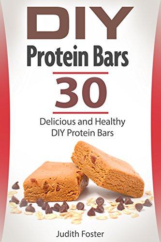 DIY Protein Bars: 30 Delicious and Healthy DIY Protein Bars (diy protein bars, protein bars, high protein snacks)