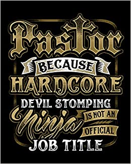 Pastor Because Hardcore Devil Stomping Ninja Is Not An ...