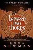 Front cover for the book Between Two Thorns by Emma Newman