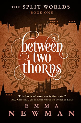 Between Two Thorns: The Split Worlds - Book One by [Newman, Emma]