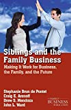 img - for Siblings and the Family Business: Making it Work for Business, the Family, and the Future (A Family Business Publication) book / textbook / text book