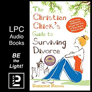 Christian Chick's Guide to Surviving Divorce Audiobook