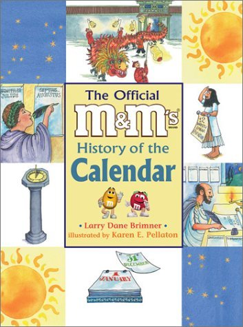 The Official M&M's Brand History of the Calendar by Larry Dane Brimner (2002-02-04) pdf