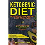 Ketogen Diet: Most Effective Weight Loss Tool Ever All You Need to Know Basic Principles and How it Works: Main Dangers During the Keto Diet