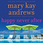 Happy Never After: A Callahan Garrity Mystery, Book 4   Mary Kay Andrews