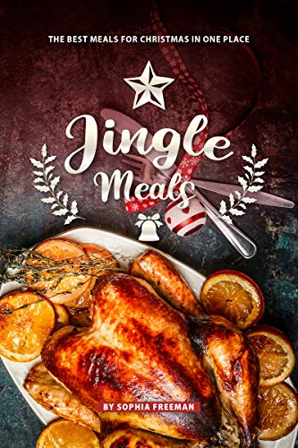 Jingle Meals: The Best Meals for Christmas in one Place (Best Turkey In A Bag Recipe)