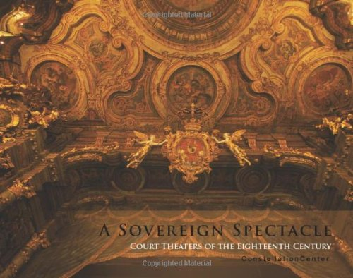 A Sovereign Spectacle: Court Theatres of the Eighteenth Century (Century 18th Lighting)
