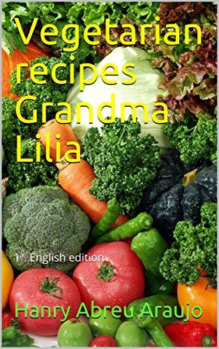 Vegetarian recipes Grandma Lilia : 1ª. English edition (Portuguese - Abreu Wine