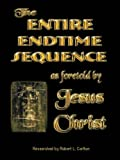 The Entire Endtime Sequence, Robert L. Carlton, 1468575953