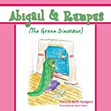 Abigail and Rumpus (the Green Dinosaur), Patricia Beth Rodgers, 1604949929