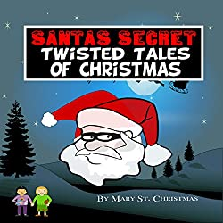 Santa's Secret Twisted Tales of Christmas, Book 1