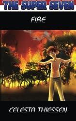 Fire (The Super Seven) (Volume 4)