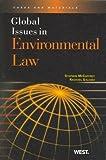 Global Issues in Environmental Law, McCaffrey, Stephen and Salcido, Rachael, 0314184791