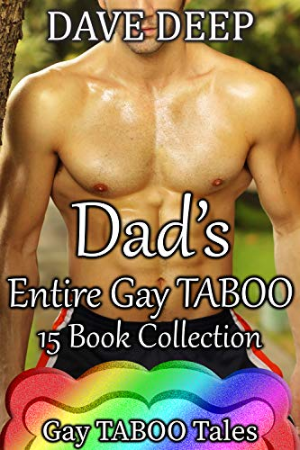 Dad's Entire Gay TABOO Collection (15 Books from Gay TABOO Tales) ()