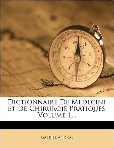 Téléchargez des livres gratuits en ligne pour iphone Dictionnaire de Medecine Et de Chirurgie Pratiques, Volume 1... ePub 1272073882