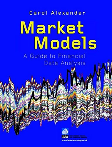 Market Models: A Guide To Financial Data Analysis: Carol Alexander