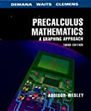 Precalculus Mathematics : A Graphing Approach, 1994, Demana, Franklin D., 0201529009