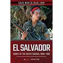 El Salvador: Dance of the Death Squads, 1980–1992 (Cold War)