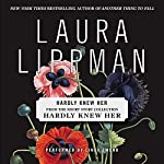 Hardly Knew Her | Laura Lippman